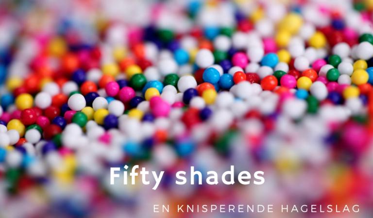 fifty shades en knisperende hagelslag
